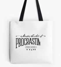 Master the Art of Procrastination Tote Bag