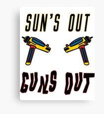 Sun's out, guns out! Canvas Print