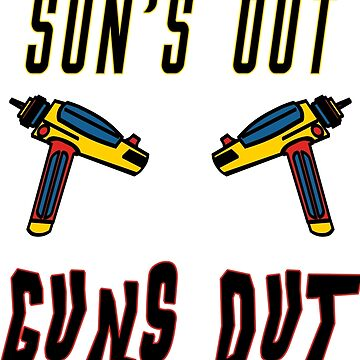 Sun's out, guns out! by themidnightrose