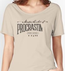 Master the Art of Procrastination Women's Relaxed Fit T-Shirt