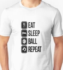 EAT, SLEEP, BALL and REPEAT Unisex T-Shirt