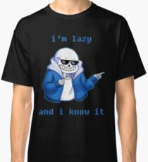 Lazy and I know it Classic T-Shirt