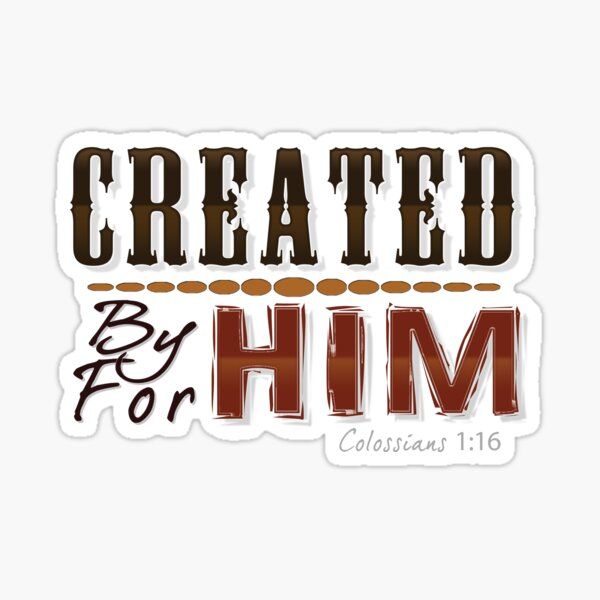Created By Him For Him Sticker