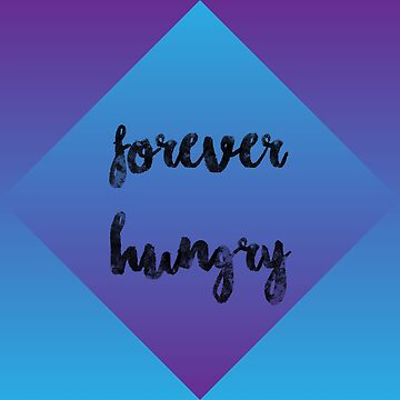 Forever Hungry by lautheraven