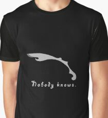 Nobody knows. Graphic T-Shirt