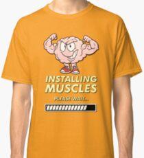 It's brainstorm, instaling muscles, please wait Classic T-Shirt