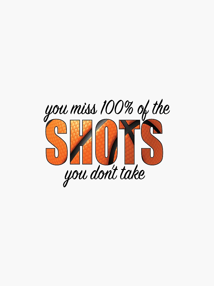 YOU MISS 100% OF THE SHOTS by rplotkin31