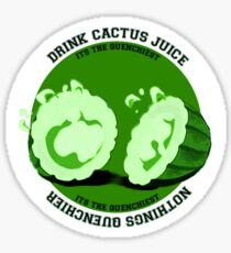 Drink Cactus Juice! Sticker