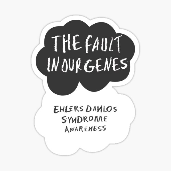 The Fault In Our Genes, Ehlers Danlos Syndrome Awareness Sticker