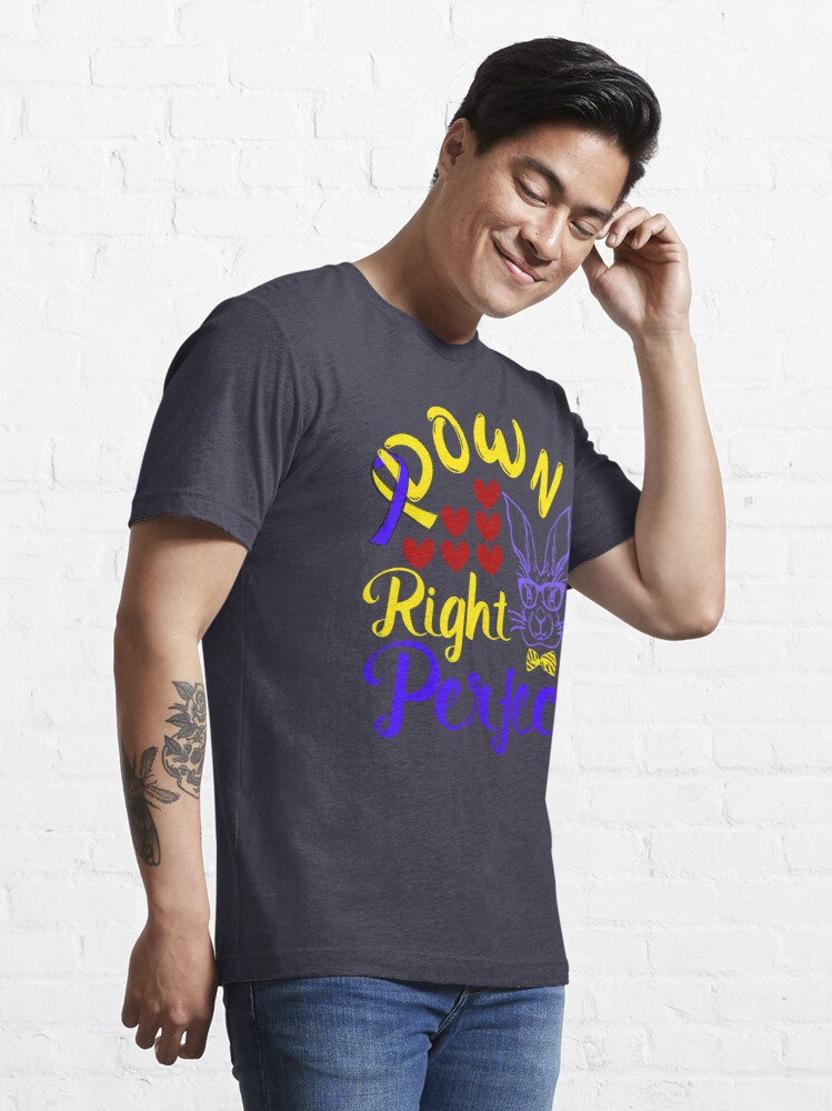 Alternate view of Down Right Perfect Bunny and Ribbon 21 Trisomy Awareness Day Essential T-Shirt
