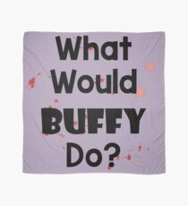 What Would Buffy Do? Scarf