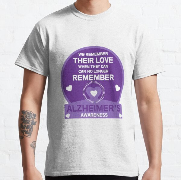 Dementia - Alzheimers Awareness - Memory - Getting Old - Care Homes - Elderly Classic T-Shirt