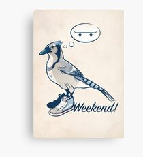 Weekend! Canvas Print