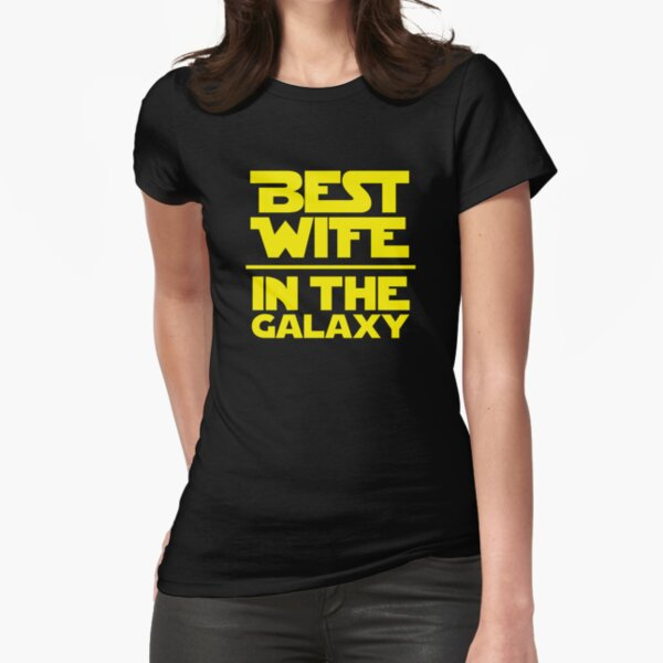 Best Wife in the Galaxy Fitted T-Shirt