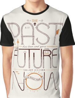 The Only Time is Now Graphic T-Shirt