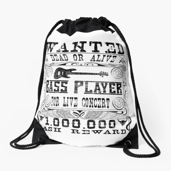 Wanted Bass Player Dead or Alive  Drawstring Bag