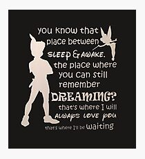 Peter pan quote Photographic Print