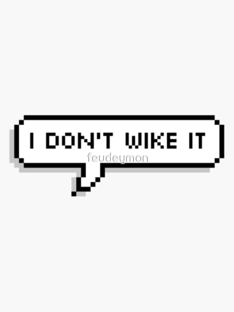 I don't wike it by feudeymon