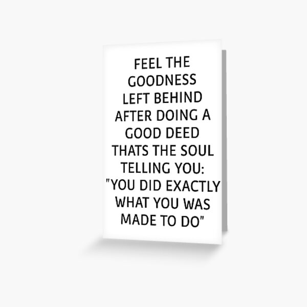 You Did Exactly What You Was Made To Do Greeting Card