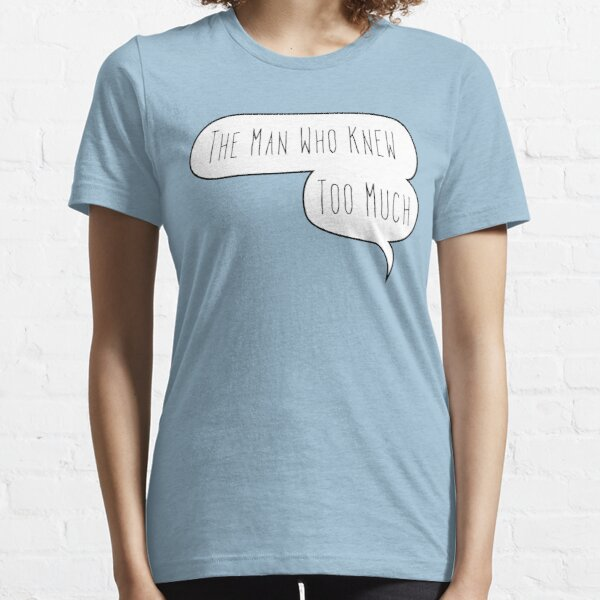 The Man Who Knew Too Much Essential T-Shirt