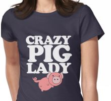 Crazy pig lady  Womens Fitted T-Shirt