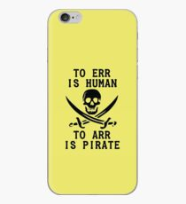 To Err is Human, To Arr is pirate iPhone Case