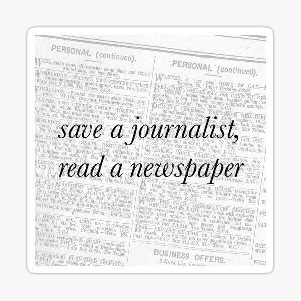 Save a journalist, read a newspaper Sticker
