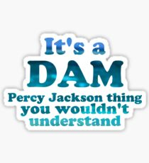 """It's a Dam Percy Jackson Thing"" Blue Sea Writing Sticker"