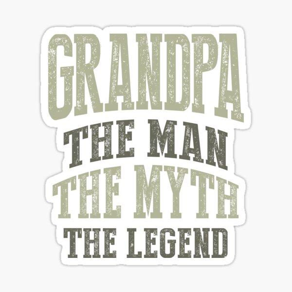 Grandpa. The Man. The Myth. The Legend Sticker