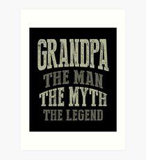 Grandpa. The Man. The Myth. The Legend Art Print