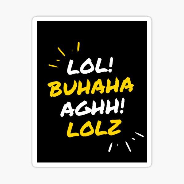 Laugh Out Loud Sticker