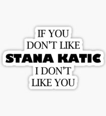 I like Stana katic Sticker