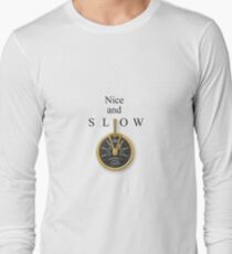 Nice and Slow T-Shirt