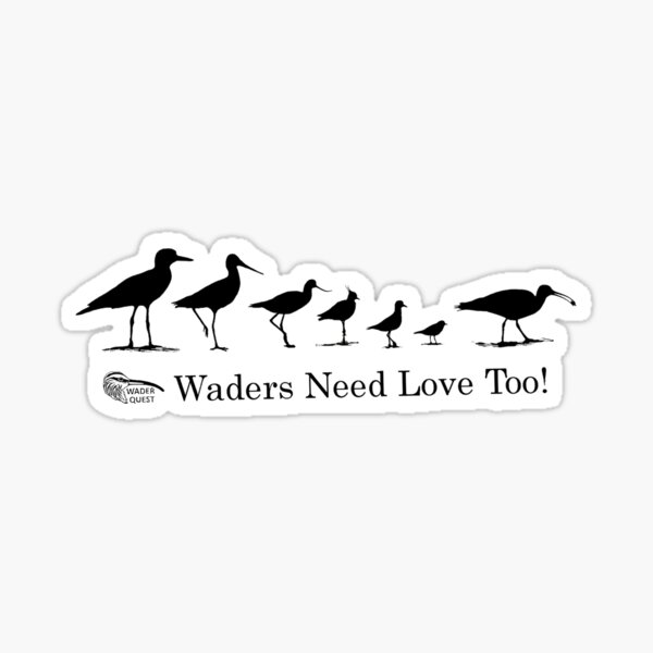 Wader Quest - Waders Need Love Too! Sticker