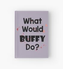 What Would Buffy Do? Hardcover Journal
