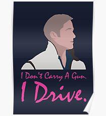 I dont carry a gun. I drive. Poster