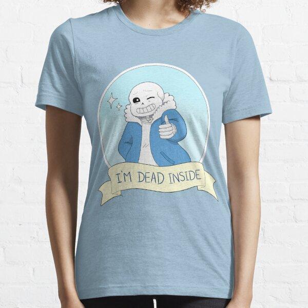"""Undertale - Sans """"I'm Dead Inside"""" Essential T-Shirt"""