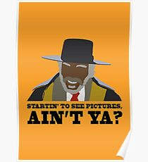 Startin to see pictures, aint ya? Poster