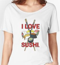 I love Sushi! Women's Relaxed Fit T-Shirt