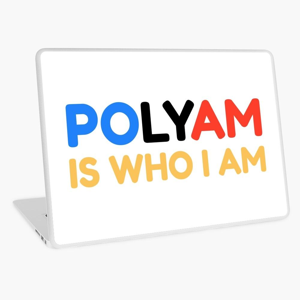 Polyam Is Who I Am Laptop Skin
