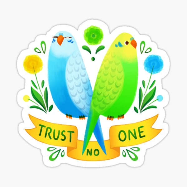 Trust NO One Budgerigars Sticker