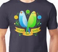 Trust NO One Budgerigars Unisex T-Shirt