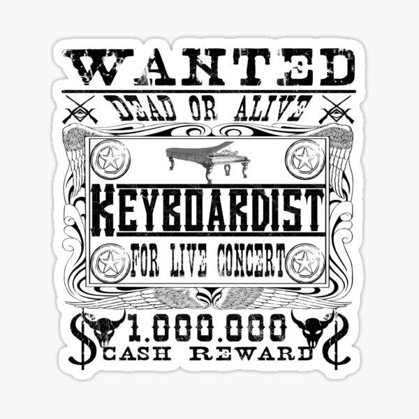 "Keyboard musician ""Wanted Dead or Alive"" Sticker"