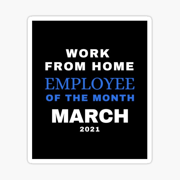 Work From Home Employee of the Month March 2021 Sticker