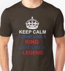 I CAME LIKE A KING LEFT LIKE A LEGEND Unisex T-Shirt