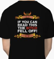 If You Can Read This Then The Bitch Fell off Classic T-Shirt