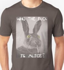 Who the f*ck is Alice? Unisex T-Shirt