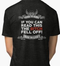 If You Can Read This Then The Bitch Fell Off -  Mono Variant Tri-blend T-Shirt