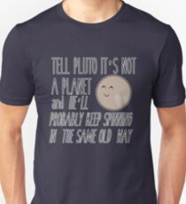 Tell Pluto It's Not a Planet  T-Shirt