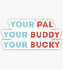your bucky Sticker
